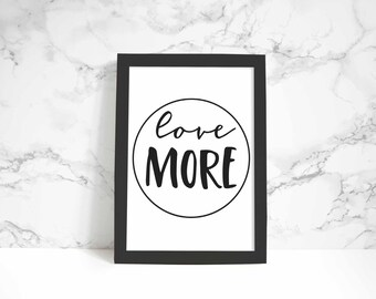Love More print, wall art, quote