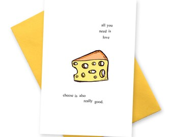 Funny birthday card all you need is love and cheese.  Greetings cards for boyfriend girlfriend husband best friend . Birthday BFF greeting