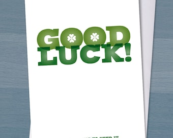Good Luck Card , You're going to need it, Funny Good Luck Card, Typography, Lucky Four Leaf Clover, Greeting Card Good Luck