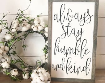 """MORE COLORS & SIZES 12x20 """"Always stay humble and kind"""" / hand painted / wood sign / farmhouse style / rustic"""