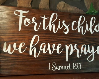 For this child we have prayed..1 Samuel 1:27 Large Nursery Sign, Baby Shower Gift