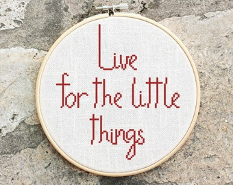 Live the little things - Cross stitch pattern, inspirational quote, embroidery pattern, Pdf PATTERN ONLY (Q003)