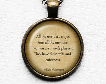 "William Shakespeare ""All the world's a stage, And all the men and women are merely players.."" Pendant & Necklace"