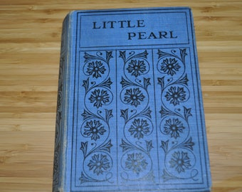 Vintage Children's Book. Little Pearl by Mrs Stanley Leathes. Vintage Book, 1930s Hardcover..