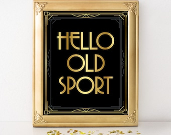 Printable Old sport sign. Hello old sport. F Scott Fitzgerald Great Gatsby themed party, birthday or wedding vintage decor. Art deco poster