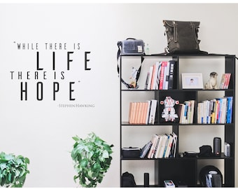 """Stephen Hawking Wall Decal - """"While there is life, there is hope."""""""
