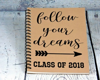 Follow Your Dreams - Blank Journal, spiral journal, spiral note book, Graduation Gift, Senior Year Journal, writing journal, sketchbook