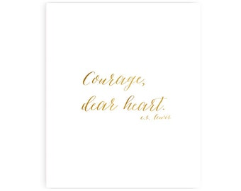 Courage dear heart, C.S. Lewis - gold - INSTANT DOWNLOAD art print - 8x10 inches
