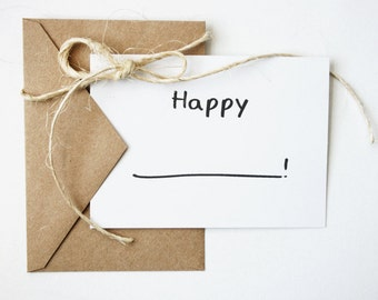 Happy Anything & Everything - Fill in the Blank Cards for Birthday, Anniversary, Engagement, Birth, Graduation, Wedding - PICK your QUANTITY