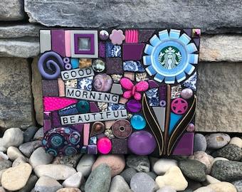 Good Morning Beautiful. (Original Handmade Mixed Media Mosaic Starbucks Coffee Cap Flower by Artist Shawn DuBois)