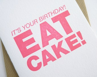 It's Your Birthday! Eat Cake! – Letterpress Card
