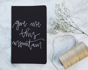 Holiday Gift // Prayer Journal // Scripture Gift // Hand Lettered // Give Me This Mountain // Scripture Gift // Joshua 14:12