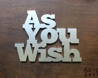 As You Wish - (Large) Laser Cut Wood Sign Wall Art