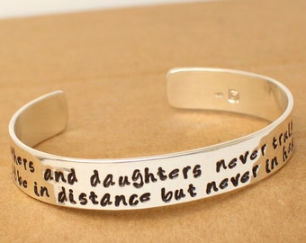 Mother's / Daughter's Gift - Maybe in distance but never in heart - Sterling Silver Bangle, Cuff, Bracelet - Personalized