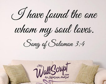 Bible Verse Wall Decal, Song of Solomon 3:4, I have found the one whom my soul loves, Scripture Wall Art, Bedroom Wall Decal