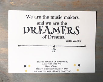 Willy Wonka wish bracelet-we are the music makers we are the dreamers of dreams wish bracelet  -friendship bracelet -quote wish bracelet