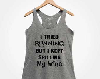 I tried running but I kept spilling my wine, Women's Racerback Tank Top, St Patrick's Day, Women Graphic Tee, Party Tank Top, Funny Tank Top