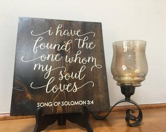 I have found the one whom my soul loves sign | Wedding Sign | Bedroom Sign | Love Sign | Rustic Home Decor | Rustic Wedding Decor