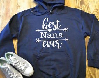 Best nana ever hoodie - hooded sweatshirt -  Nana gift - Grandma gift - Grandma hoodie