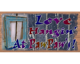 Pawpaw Wood Signs -Pawpaw Plaque  GS 128 -Father's Day Sign