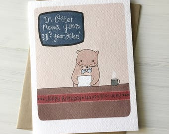 In Otter News - Happy Birthday Card, Otter Card, Birthday Card, Birthday Gift, Gift for Friend, Pun Birthday Card, Pun Card, Otter Pun