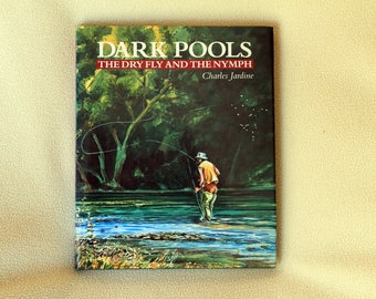 Dark Pools - the Dry Fly and the Nymph by Charles Jardine - First Edition