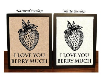 I Love You Berry Much | Strawberry | Funny Strawberry Kitchen Pun | Strawberry Kitchen Decor | Funny Strawberry | Strawberry Sign