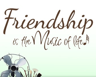 Inspirational Decal - Friendship Is The Music Of Life Wall Words, Positive Affirmation Wall Sticker, Vinyl Wall Decal Quote, Wall Decor