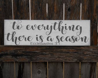 To Everything there is a Season sign, Scripture Sign, Scripture Decor, Bible Verse Sign, Ecclesiastes 3:11