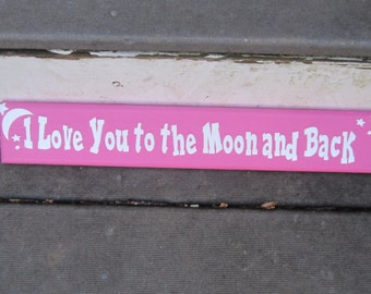 """I Love You to the Moon and Back - 18""""x3"""""""