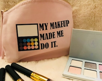 My make up made me do it slogan organic makeup bag wash bag cosmetic bag beauty gifts for her