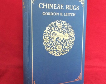 Chinese Rugs by Gordon B. Leitch 1935 Illustrated Interior Decor Vintage History Book