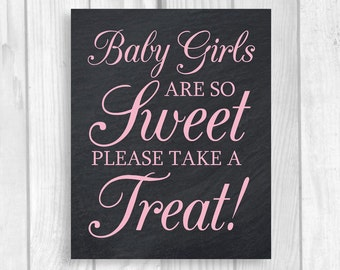 Printable Baby Girls Are So Sweet Please Take a Treat 5x7, 8x10 Chalkboard and Light Pink Baby Shower Candy Buffet Sign - Instant Download