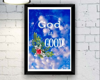 God Is Good Print INSTANT DOWNLOAD