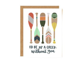 I'd Be Up a Creek Without You // Illustrated Card // 1canoe2