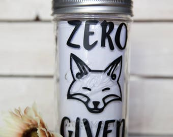 Zero Fox Given Mason Jar 24oz Cup
