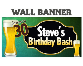 Cheers Beer Happy Birthday Banner  ~ Happy 30th Birthday Personalize Party Banners Indoor or Outdoor