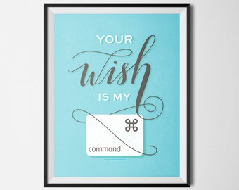 """Your Wish is My Command - Graphic Design Printable Blue 8.5""""x11"""""""