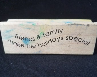 Friends and family make the holidays special used rubber stamp view all Photos