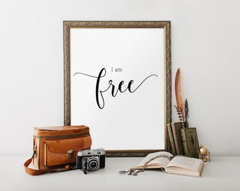 Printable art, Inspirational quote, Home decor, Typographic print, Inspirational poster, quote print, I am free Quote poster Wall art BD-744
