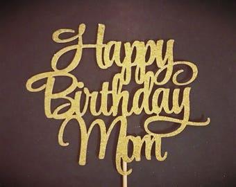 Happy Birthday Mom Cake Topper, Mother's Birthday Cake Topper, Mother Birthday Cake Topper, Mother Birthday Party, Mother's Day Cake Topper