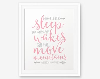 Let her sleep for when she wakes she will move mountains, Nursery Printable, Pink and Grey Decor, Children Room Decor, Napoleon Bonaparte