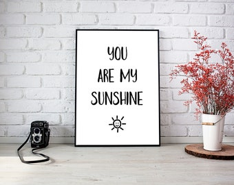 Printable quote poster direct download You are my sunshine