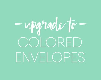 ADD ON ONLY* Upgrade to Colored Envelopes with My Order
