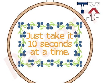 Just Take it 10 Seconds at a Time - Unbreakable Kimmy Schmidt Cross stitch pattern