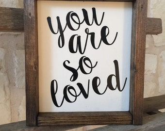You Are So Loved Framed Wood Sign