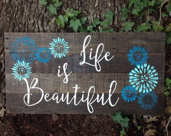 Life is Beautiful, hand painted, reclaimed wood sign, home, encouragement, wall decor