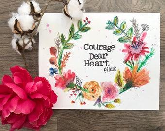 Courage Dear Heart Watercolor Print