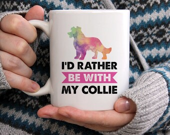 I'd Rather Be With My Border Collie Mug, Dog Mugs, Border Collie Mug, Gift For Dog Lover, Dog Owner Gift, Gift For Border Collie Lover