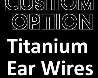 Custom Option Upgrade: Titanium Earwires